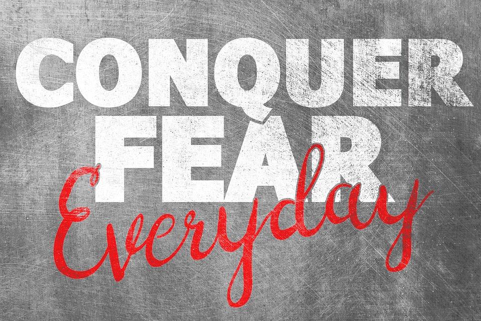 Quote, Conquer, Fear, Advice, Message, Motivation