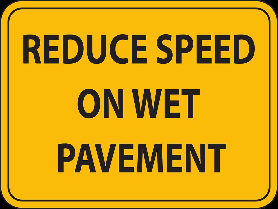 Reduce, Speed, Wet, Pavement, Sign, Signage, Warning