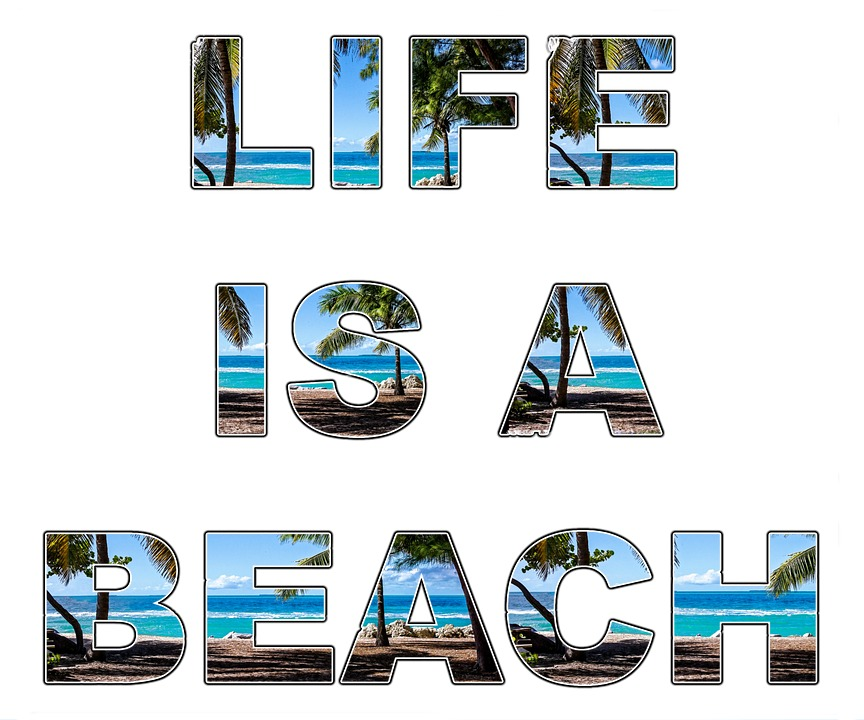 Life's A Beach, Life, Beach, Saying, Text, Words