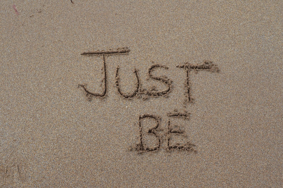 Just Be, Being, Sand, Words