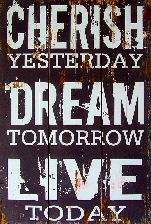 Cherish, Yesterday, Dream, Tomorrow, Live, Today, Old