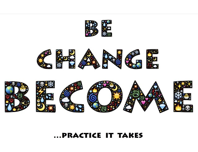 Be, Change, Become, Practice, Motivation, Growth