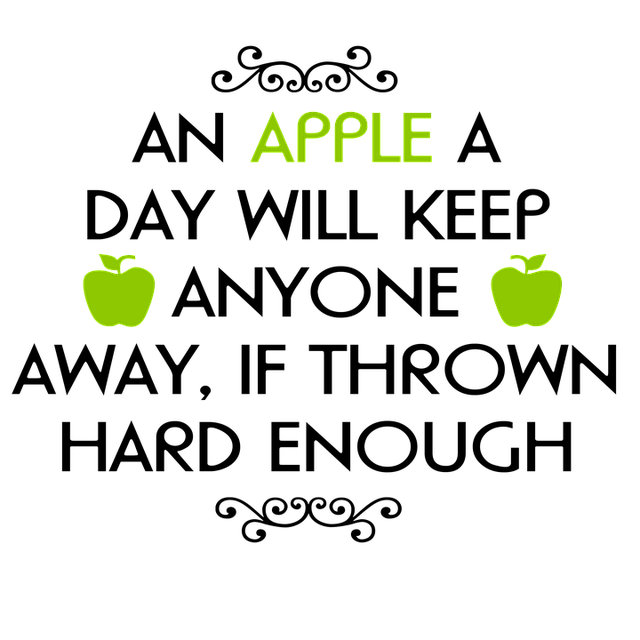 Wisdom, Apple, Throw, A, Most, Day, Doctor, Away, Green