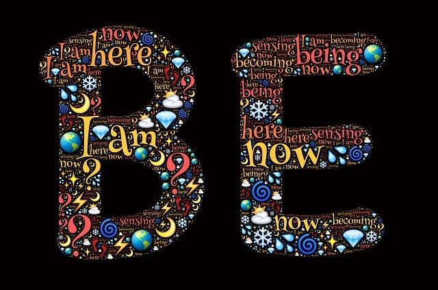 Be, Being, Presence, Spirit, Soul, Essence, I Am